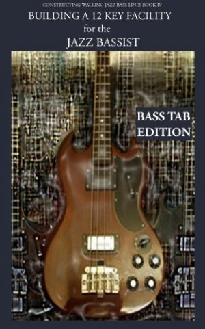 Building a 12 key facility for the jazz bassist Bass Tab